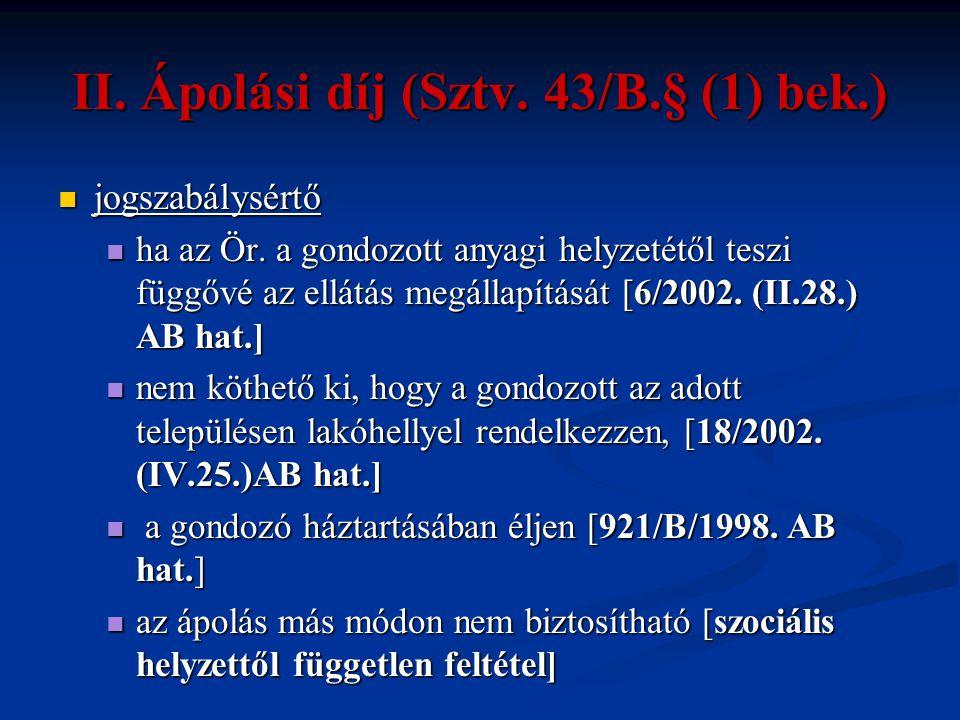 II. Ápolási díj (Sztv. 43/B.§ (1) bek.)