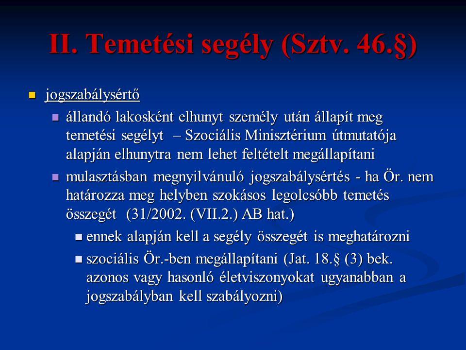 II. Temetési segély (Sztv. 46.§)