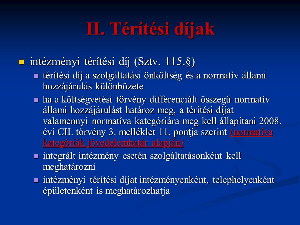 II. Térítési díjak intézményi térítési díj (Sztv. 115.§)