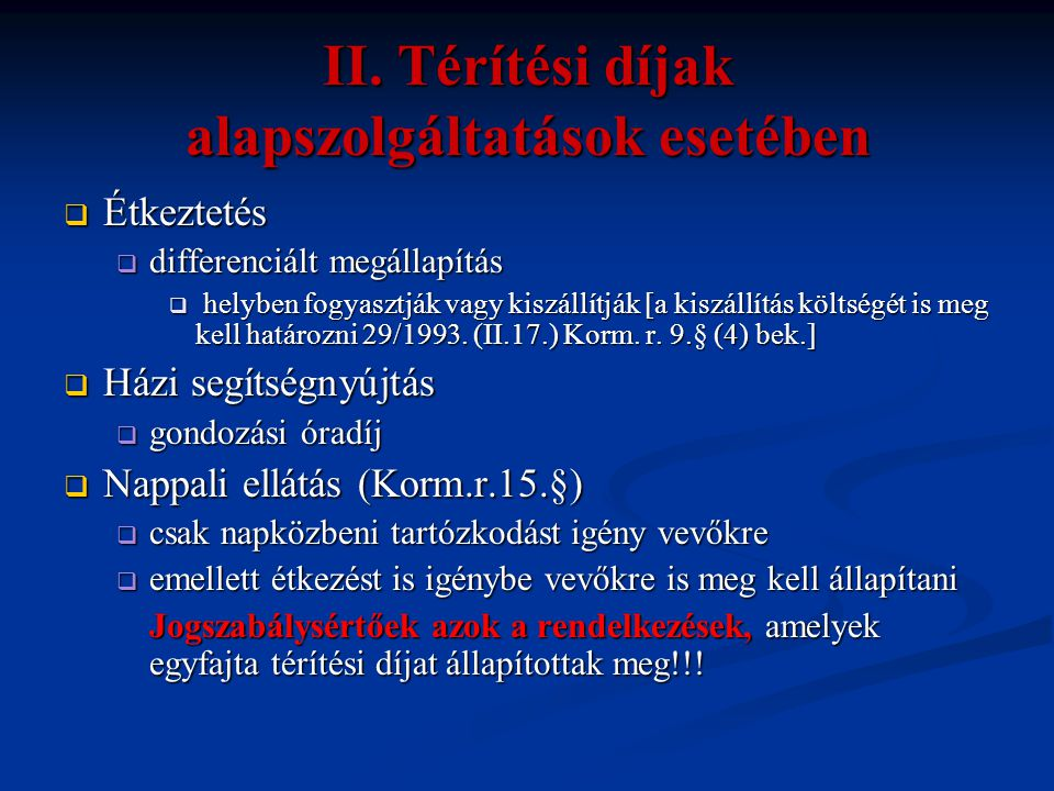 II. Térítési díjak alapszolgáltatások esetében