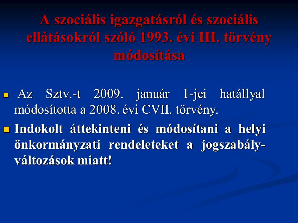 A szociális igazgatásról és szociális ellátásokról szóló 1993. évi III