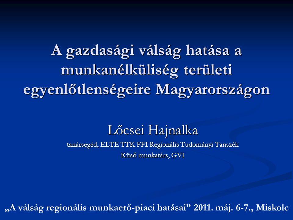 """""""A válság regionális munkaerő-piaci hatásai 2011. máj. 6-7., Miskolc"""