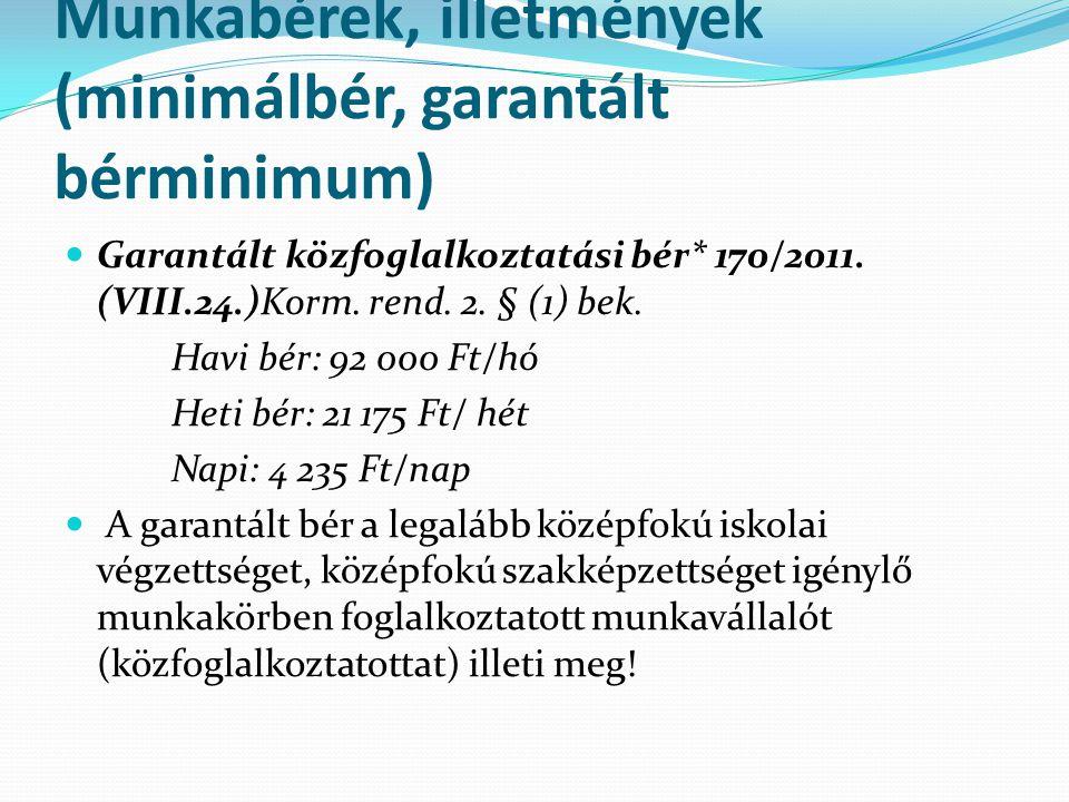 Munkabérek, illetmények (minimálbér, garantált bérminimum)