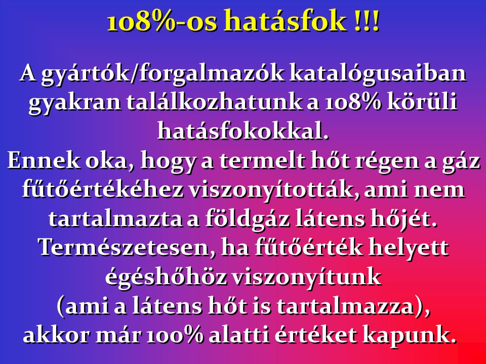 108%-os hatásfok !!!