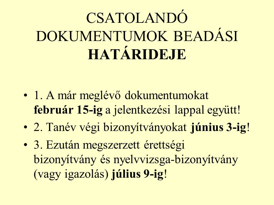 CSATOLANDÓ DOKUMENTUMOK BEADÁSI HATÁRIDEJE