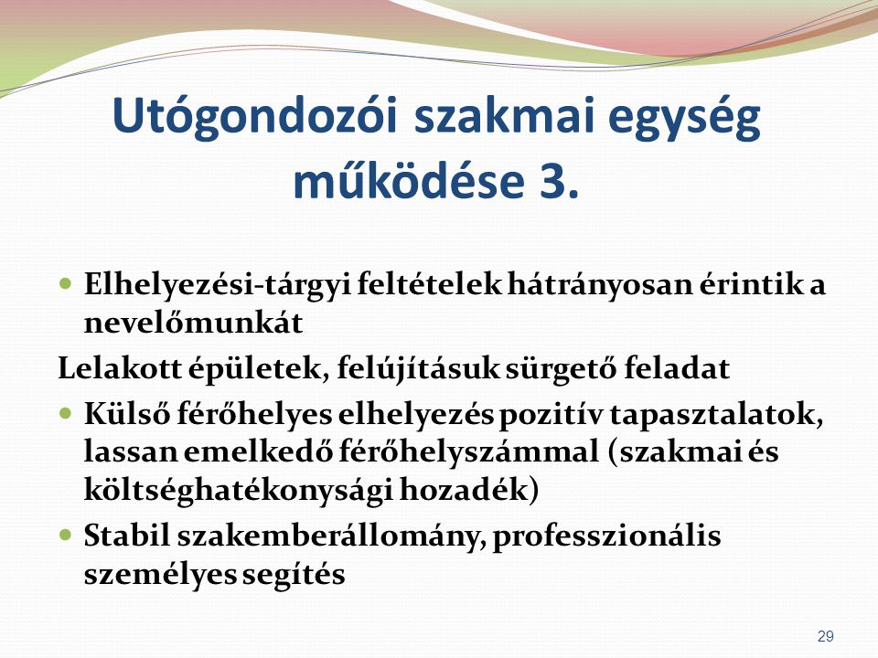 Utógondozói szakmai egység működése 3.