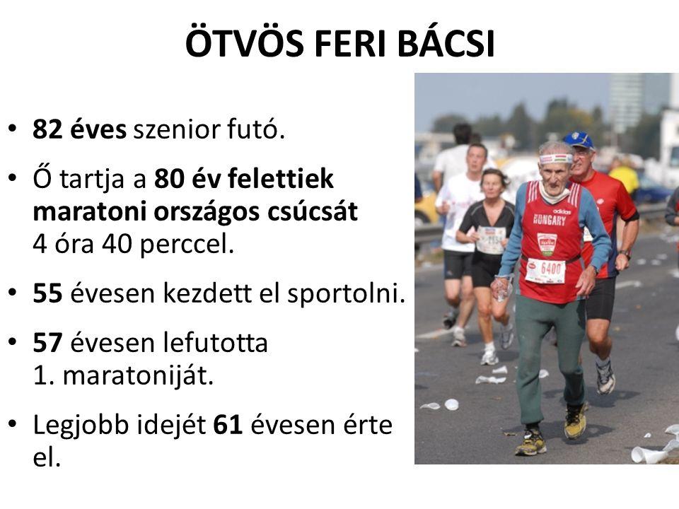 ÖTVÖS FERI BÁCSI 82 éves szenior futó.