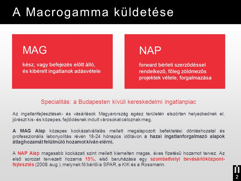 A Macrogamma küldetése