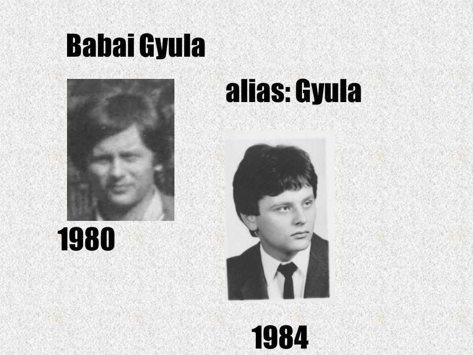 Babai Gyula alias: Gyula 1980 1984
