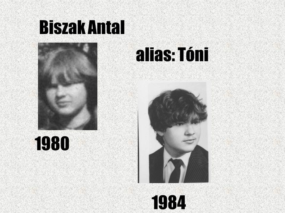 Biszak Antal alias: Tóni 1980 1984
