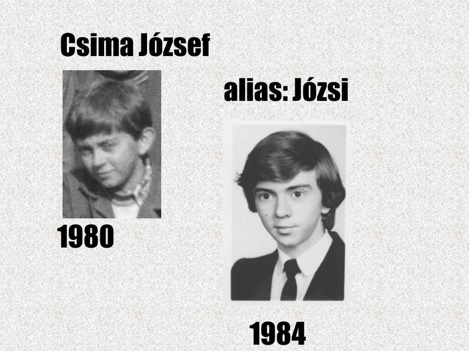 Csima József alias: Józsi 1980 1984