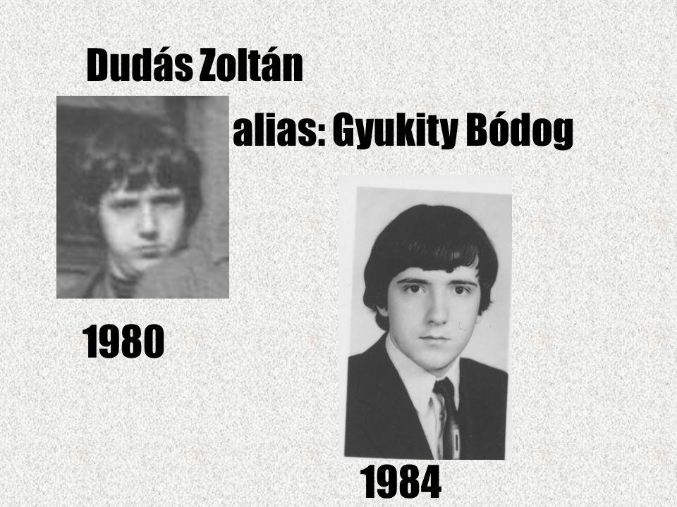 Dudás Zoltán alias: Gyukity Bódog 1980 1984
