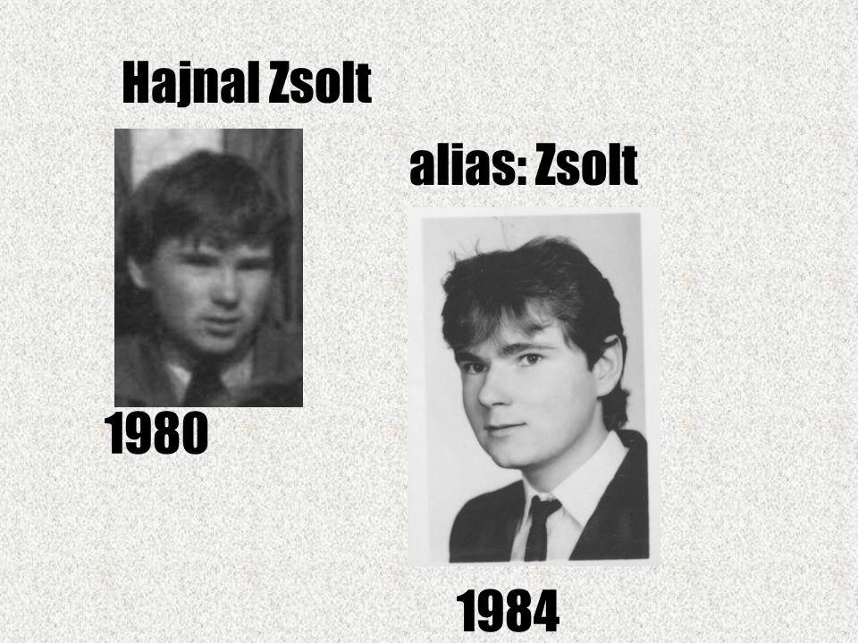 Hajnal Zsolt alias: Zsolt 1980 1984