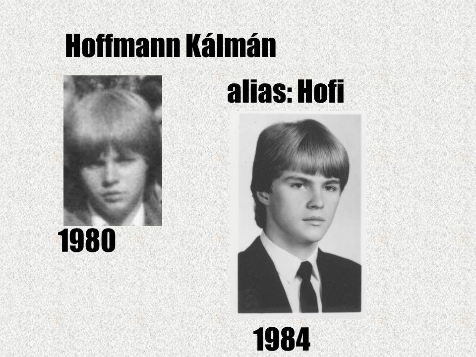 Hoffmann Kálmán alias: Hofi 1980 1984