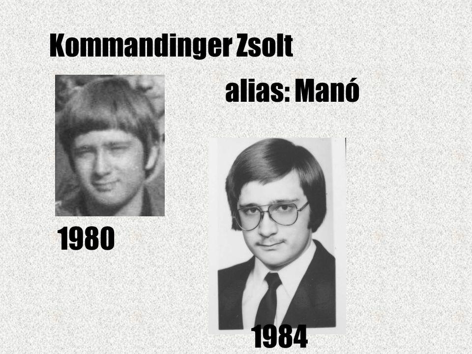 Kommandinger Zsolt alias: Manó 1980 1984