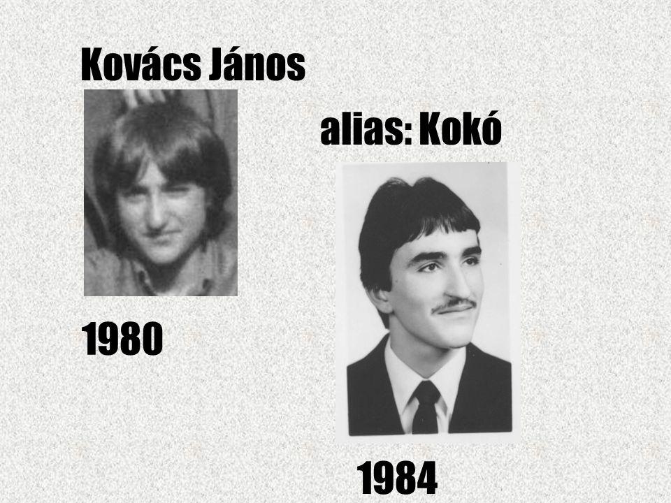 Kovács János alias: Kokó 1980 1984