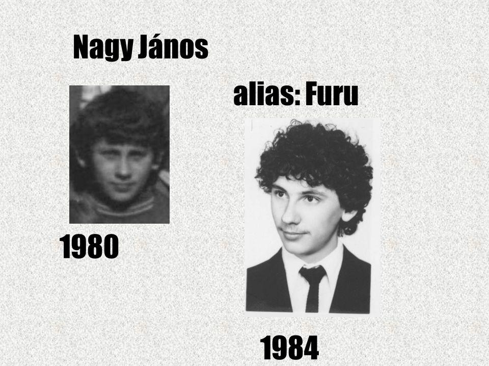 Nagy János alias: Furu 1980 1984