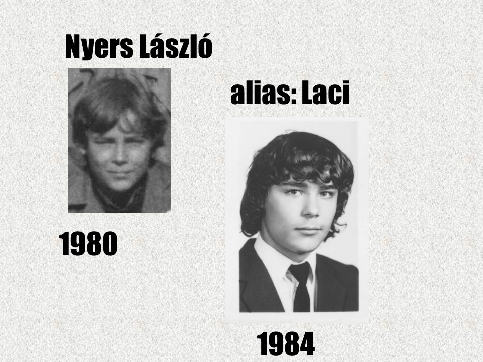 Nyers László alias: Laci 1980 1984