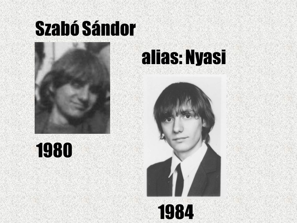 Szabó Sándor alias: Nyasi 1980 1984