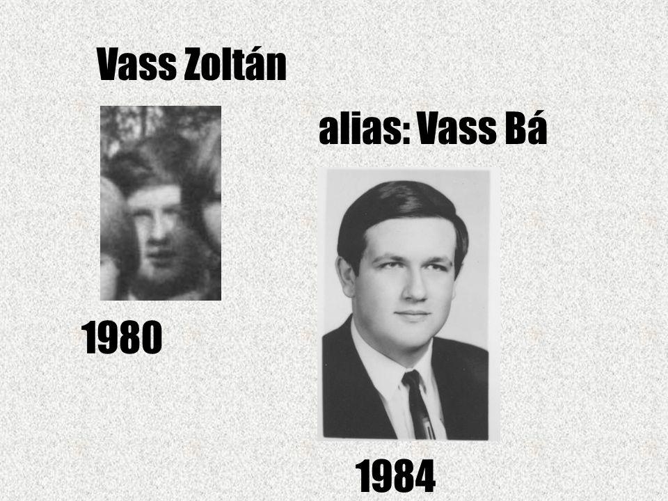 Vass Zoltán alias: Vass Bá 1980 1984