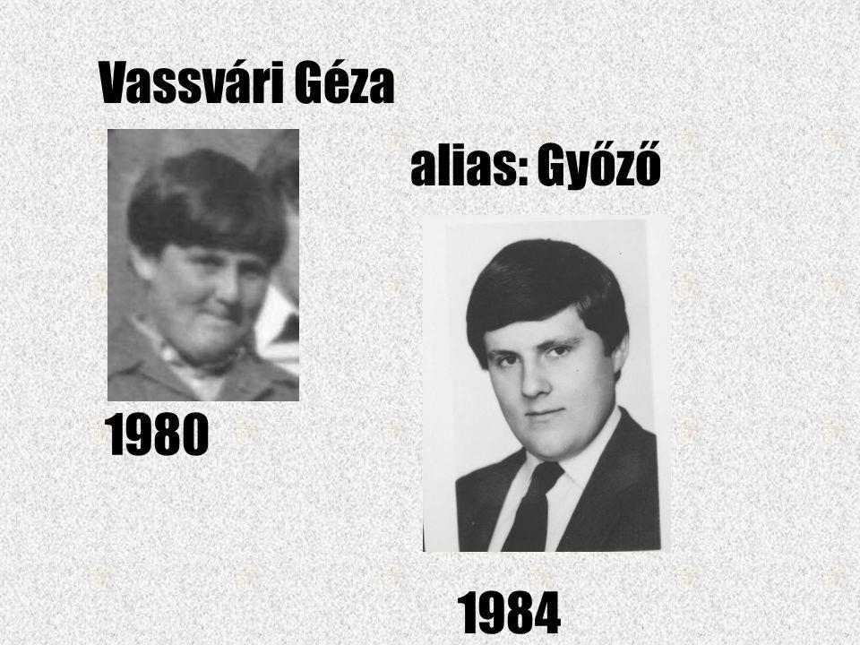 Vassvári Géza alias: Győző 1980 1984