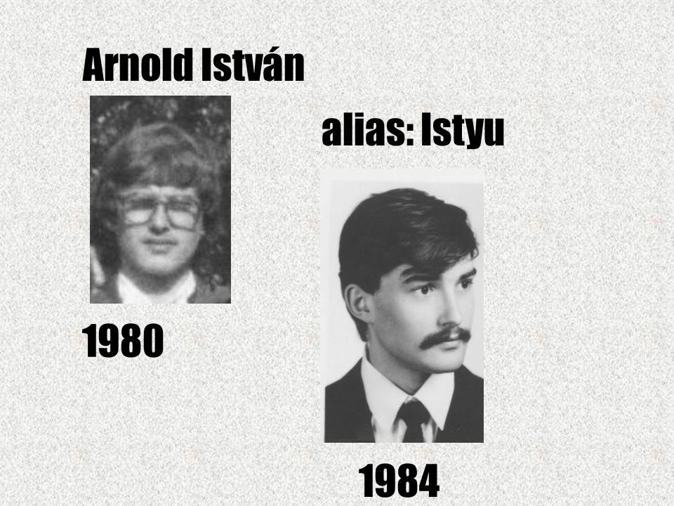 Arnold István alias: Istyu 1980 1984