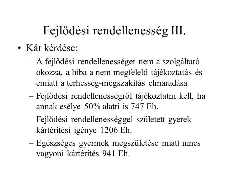 Fejlődési rendellenesség III.