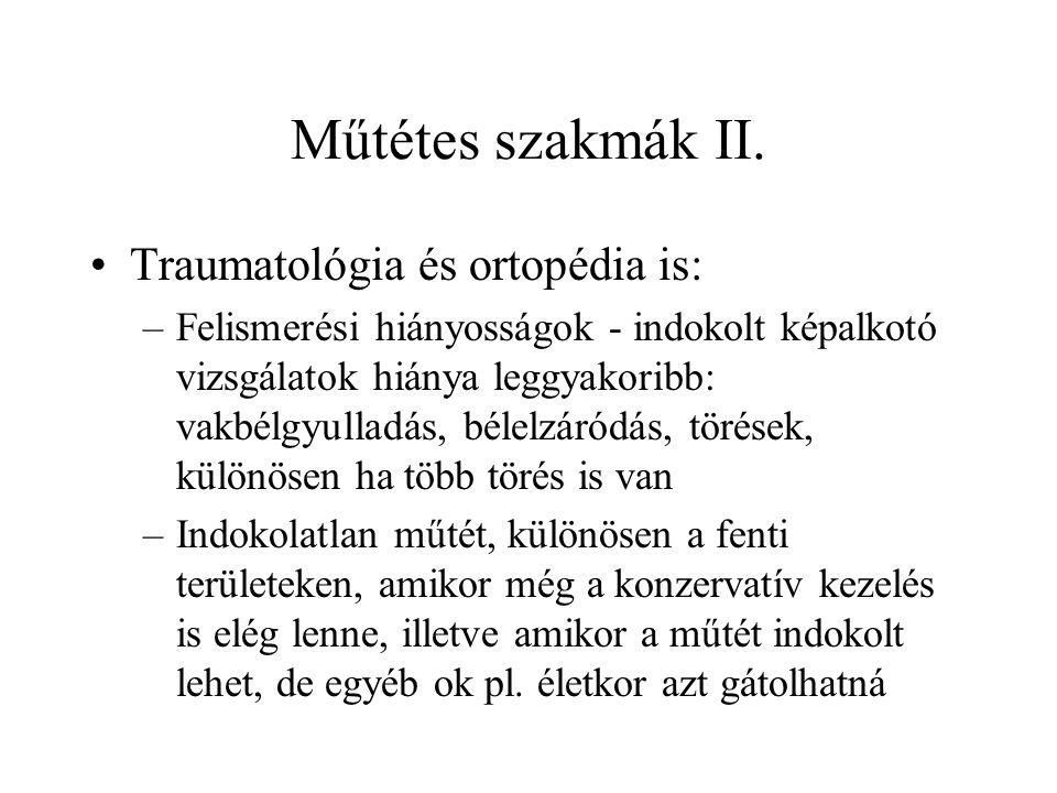 Műtétes szakmák II. Traumatológia és ortopédia is: