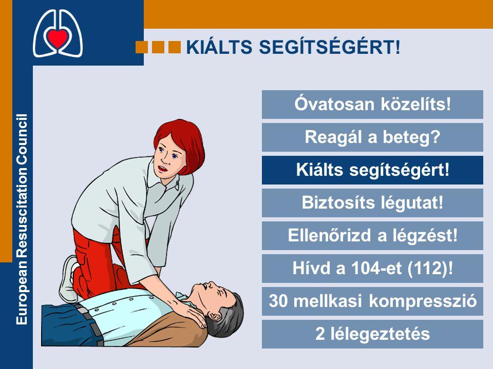KIÁLTS SEGÍTSÉGÉRT! Óvatosan közelíts! Reagál a beteg