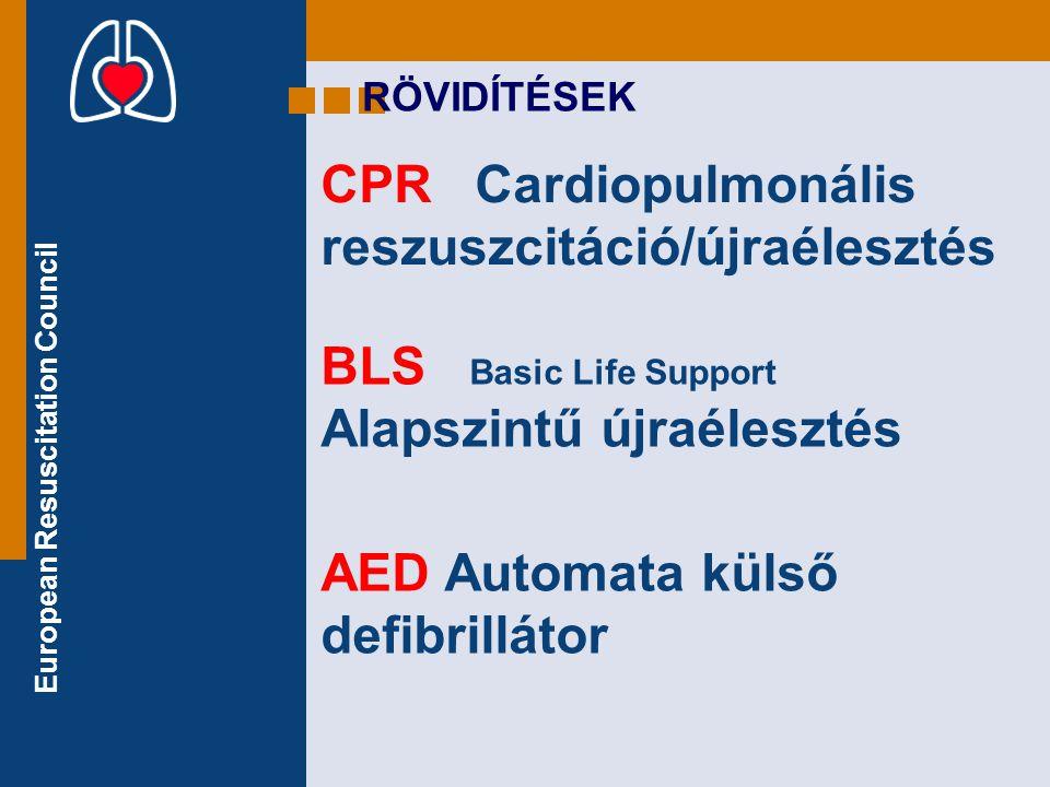 CPR Cardiopulmonális reszuszcitáció/újraélesztés
