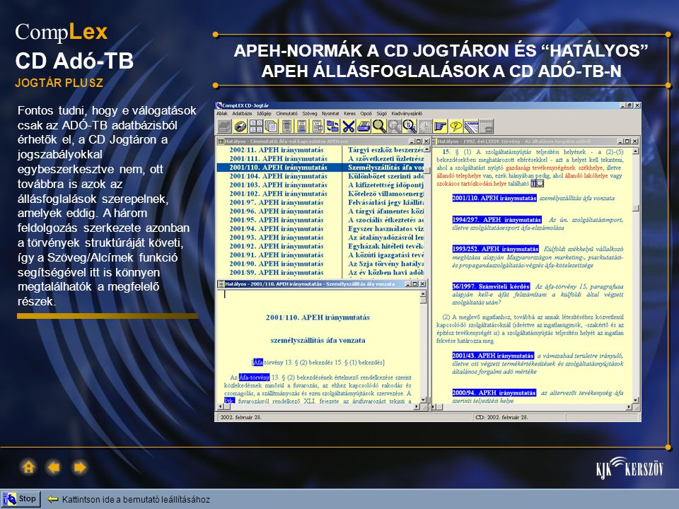 APEH-NORMÁK A CD JOGTÁRON ÉS HATÁLYOS APEH ÁLLÁSFOGLALÁSOK A CD ADÓ-TB-N