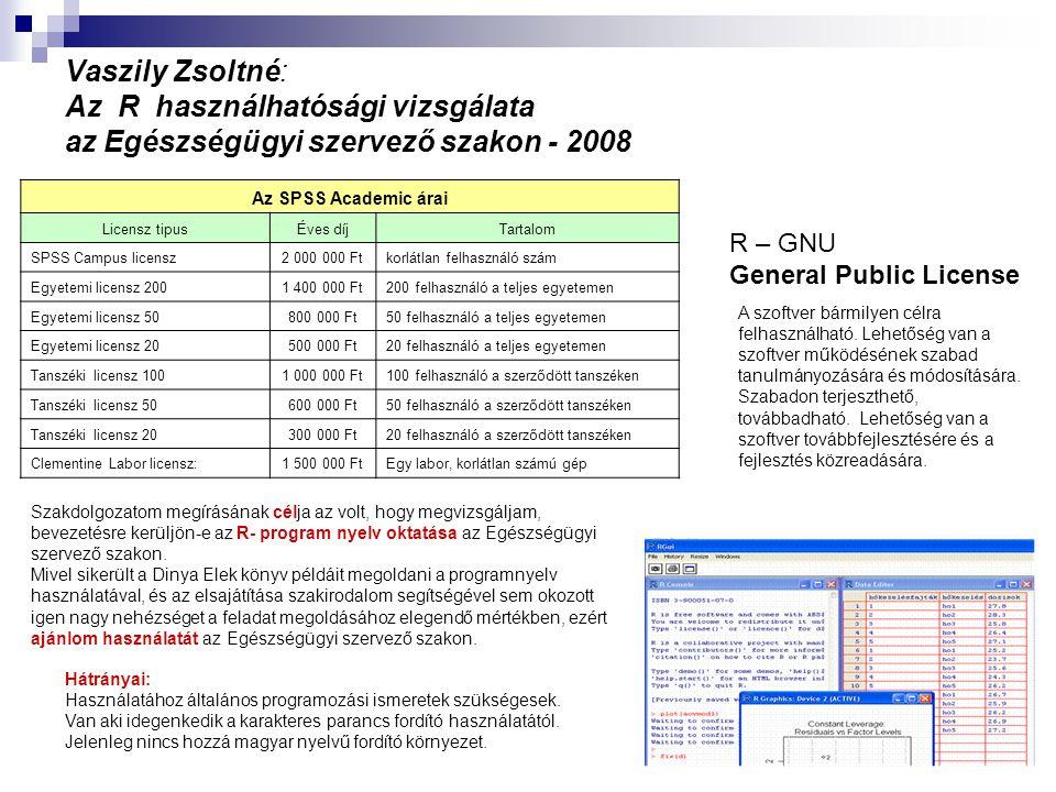 Vaszily Zsoltné: Az R használhatósági vizsgálata az Egészségügyi szervező szakon - 2008