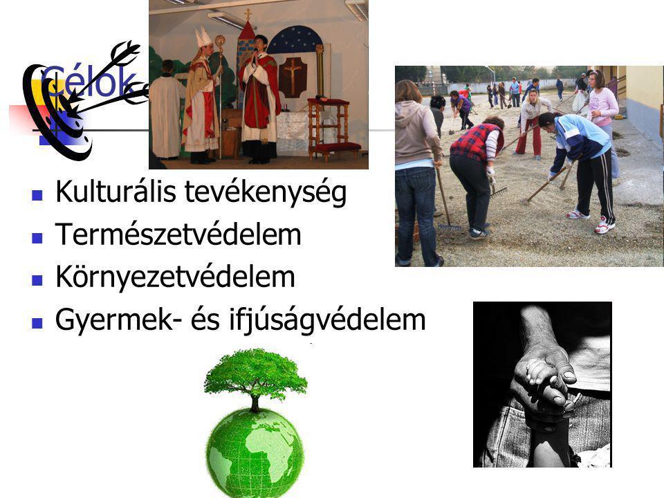 Célok Kulturális tevékenység Természetvédelem Környezetvédelem
