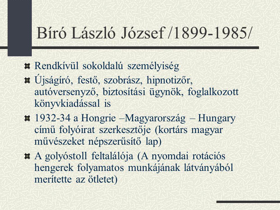 Bíró László József /1899-1985/ Rendkívül sokoldalú személyiség