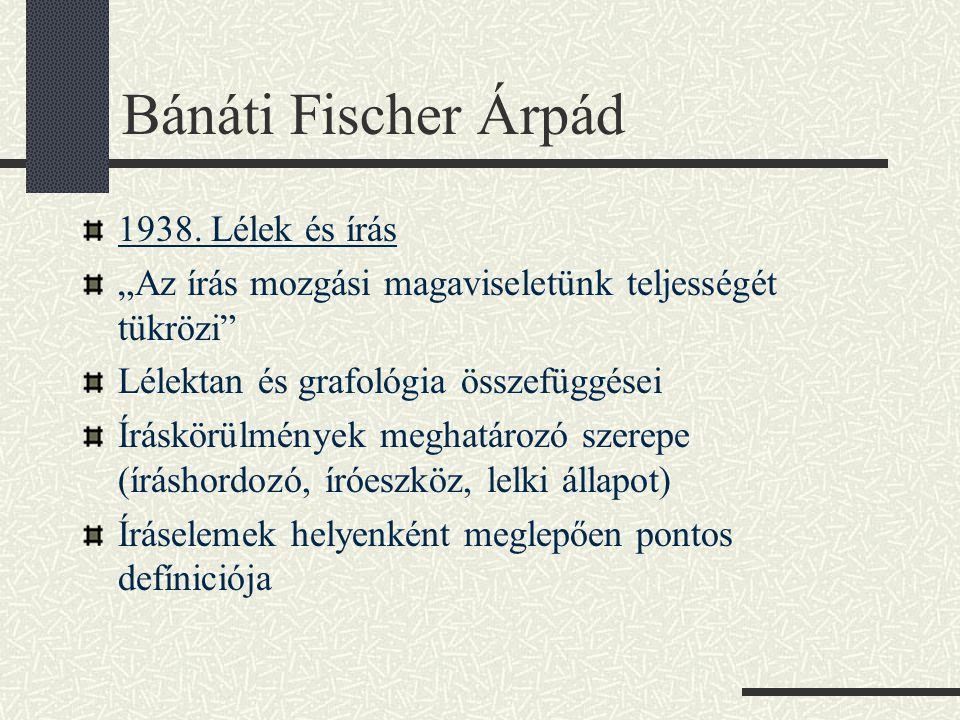 Bánáti Fischer Árpád 1938. Lélek és írás