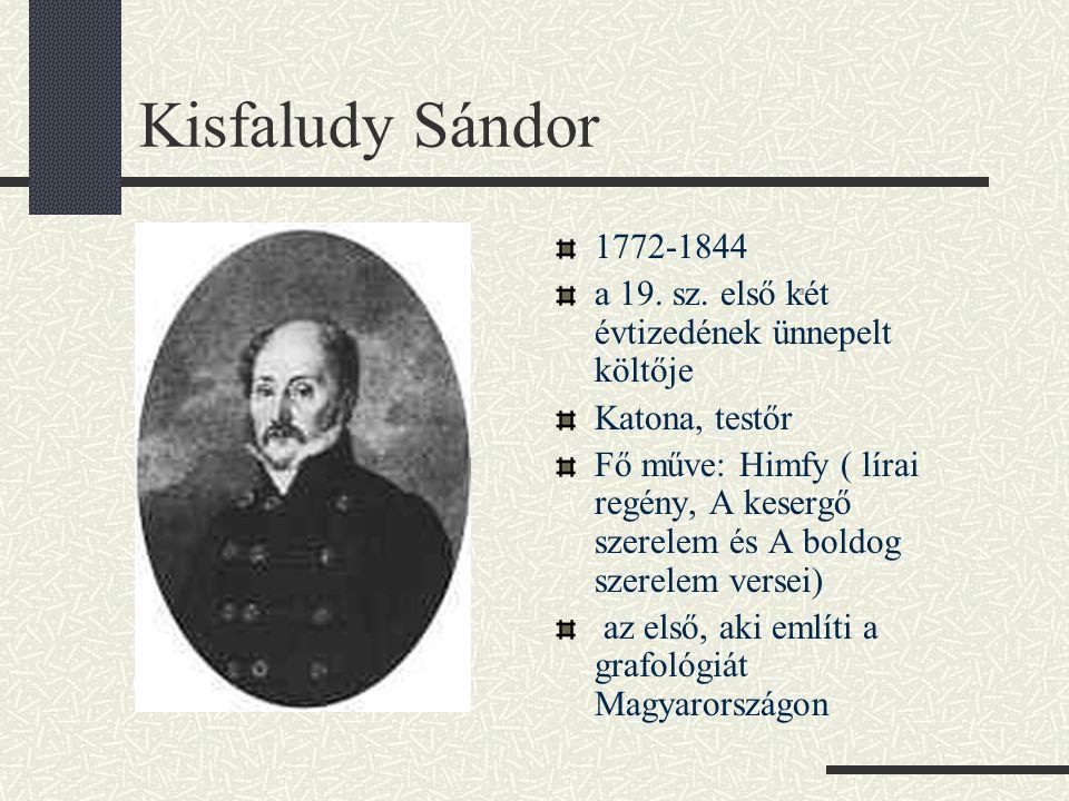 Kisfaludy Sándor 1772-1844. a 19. sz. első két évtizedének ünnepelt költője. Katona, testőr.