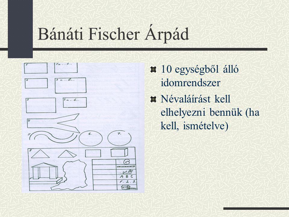 Bánáti Fischer Árpád 10 egységből álló idomrendszer