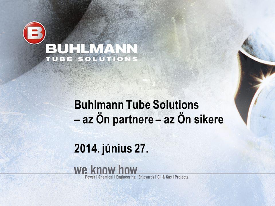 Buhlmann Tube Solutions – az Ön partnere – az Ön sikere 2017. április 3.