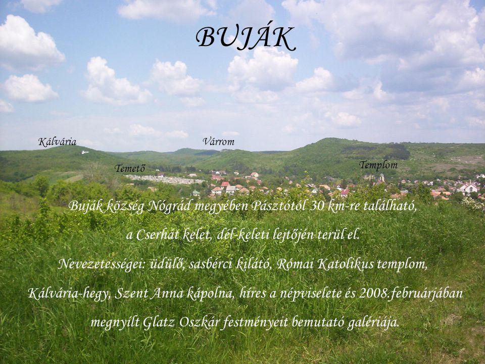 BUJÁK Buják község Nógrád megyében Pásztótól 30 km-re található,