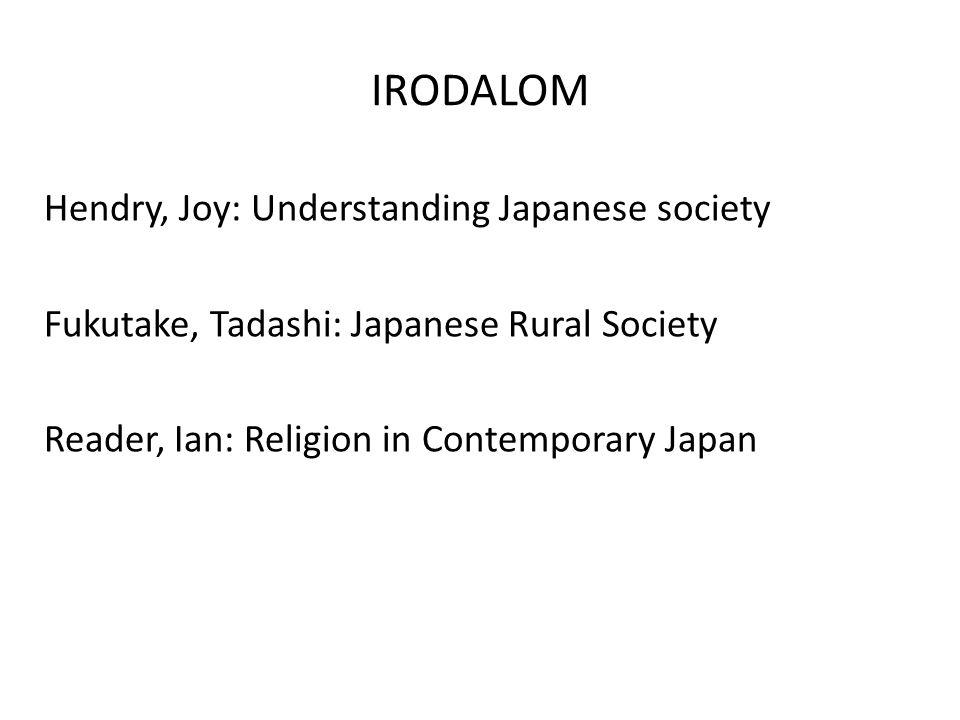 IRODALOM Hendry, Joy: Understanding Japanese society