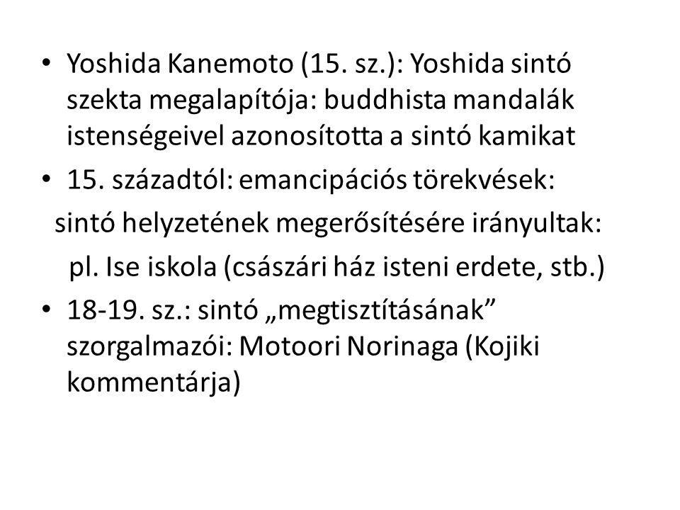 Yoshida Kanemoto (15. sz.): Yoshida sintó szekta megalapítója: buddhista mandalák istenségeivel azonosította a sintó kamikat