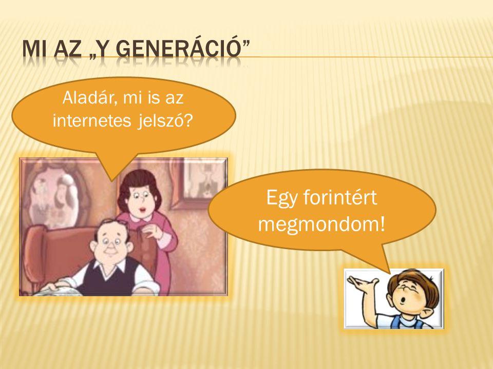 """Mi az """"Y generáció Egy forintért megmondom!"""