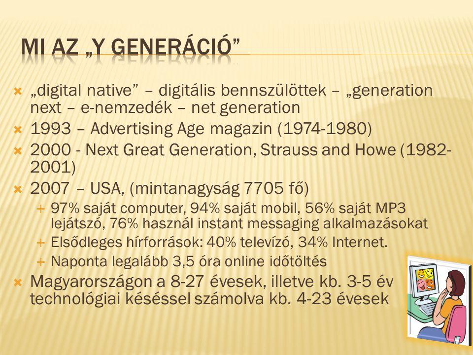 """Mi az """"Y generáció """"digital native – digitális bennszülöttek – """"generation next – e-nemzedék – net generation."""