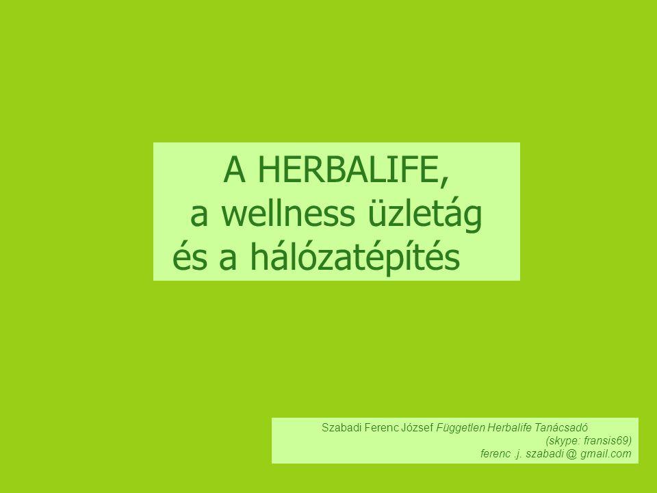 A HERBALIFE, a wellness üzletág és a hálózatépítés