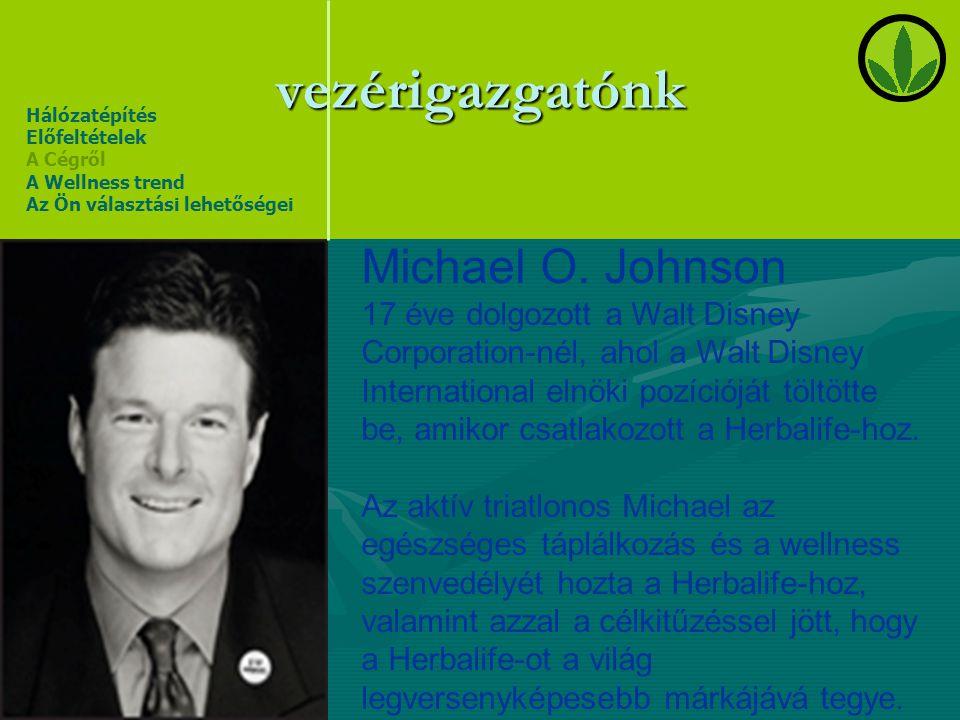 vezérigazgatónk Michael O. Johnson
