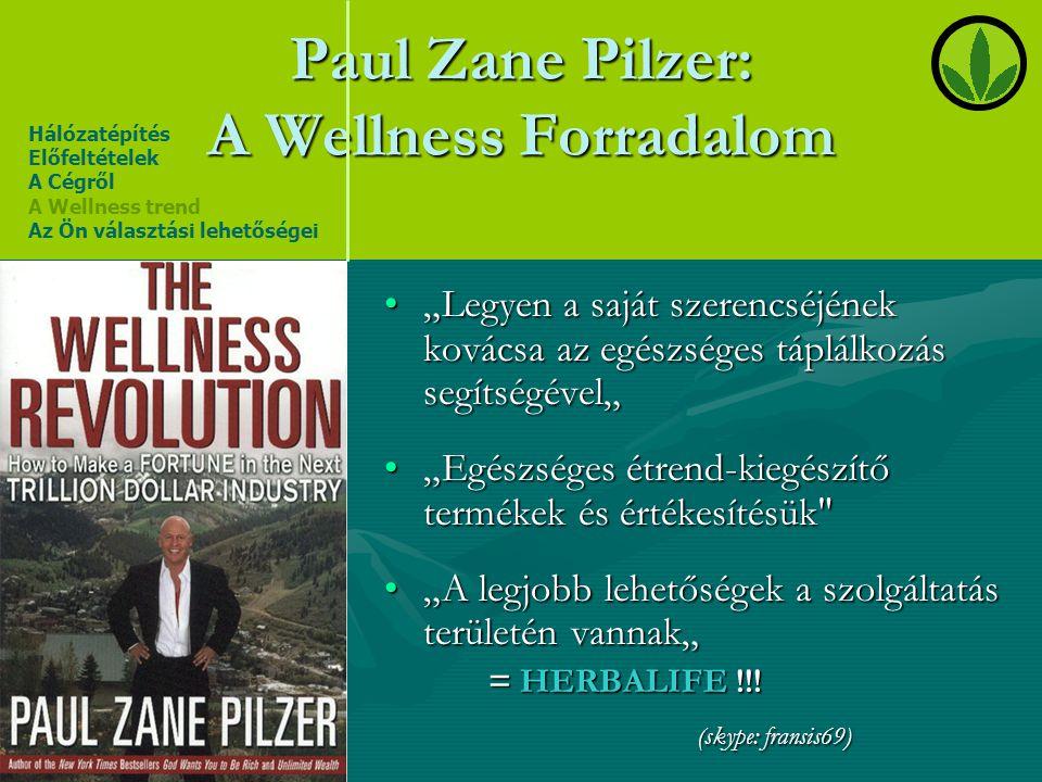 Paul Zane Pilzer: A Wellness Forradalom