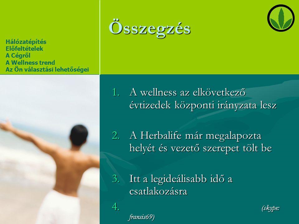 Összegzés A wellness az elkövetkező évtizedek központi irányzata lesz