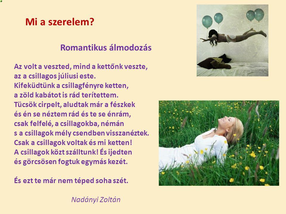 Mi a szerelem Romantikus álmodozás