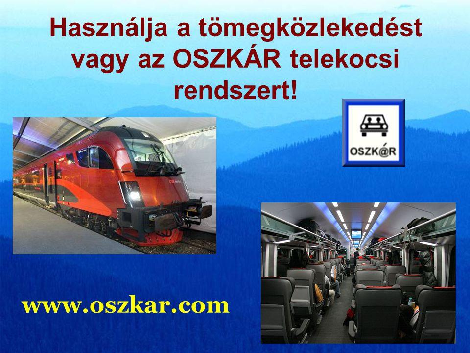 Használja a tömegközlekedést vagy az OSZKÁR telekocsi rendszert!