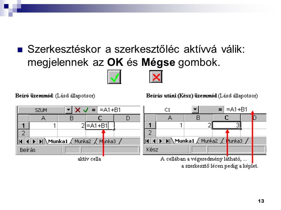 Szerkesztéskor a szerkesztőléc aktívvá válik: megjelennek az OK és Mégse gombok.